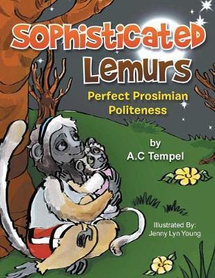 Sophisticated Lemurs by A C Tempel