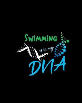 Swimming Is In My DNA by CLD Journals