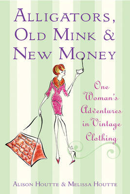 Alligators, Old Mink and New Money by Alison Houtte image