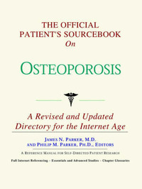 The Official Patient's Sourcebook on Osteoporosis: A Revised and Updated Directory for the Internet Age by ICON Health Publications image