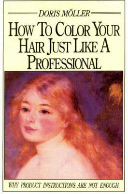 How to Color Your Hair Just Like a Professional by Doris Moller image
