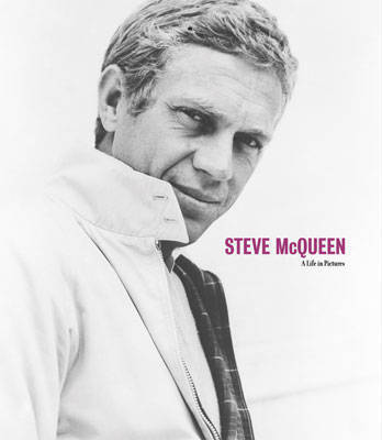 Steve McQueen A Life in Pictures by Yann-Brice Dherbier
