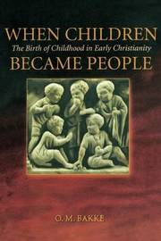 When Children Became People by O. M. Bakke image