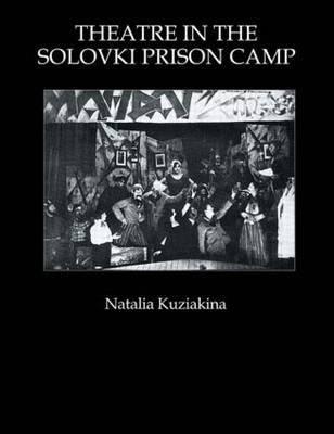 Theatre in the Solovki Prison Camp by Natalia Kuziakina
