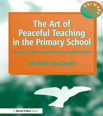 The Art of Peaceful Teaching in the Primary School by Michelle MacGrath image