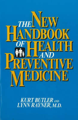The New Handbook of Health and Preventive Medicine by Kurt Butler
