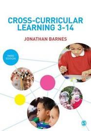 Cross-Curricular Learning 3-14 by Jonathan Barnes