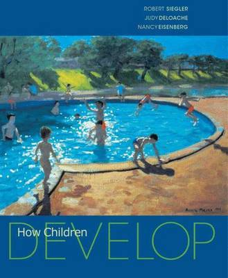 How Children Develop by Robert S Siegler