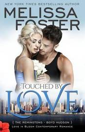 Touched by Love (Love in Bloom: The Remingtons) by Melissa Foster