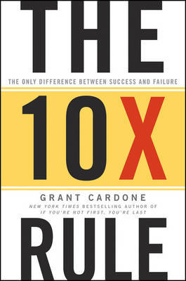 The 10X Rule by Grant Cardone image