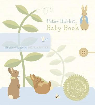 Peter Rabbit Baby Book: Naturally Better Edition by Beatrix Potter