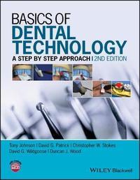 Basics of Dental Technology by Tony Johnson