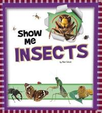 Show Me Insects by Mari Schuh image