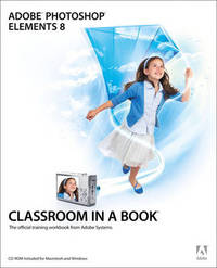 Adobe Photoshop Elements 8 - Classroom in a Book by Adobe Creative Team