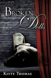 Broken Dolls by Kitty Thomas