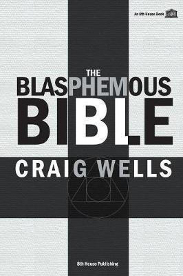The Blasphemous Bible by Craig Wells image