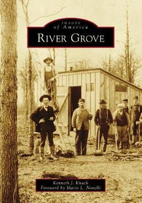 River Grove by Kenneth J Knack