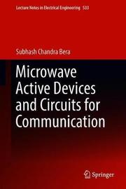 Microwave Active Devices and Circuits for Communication by Subhash Chandra Bera