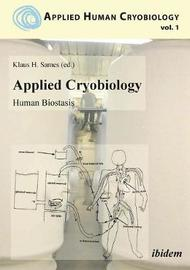 Applied Cryobiology - Human Biostasis Volume I. by Gregory Fahy