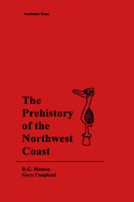 The Prehistory of the Northwest Coast by R.G. Matson image
