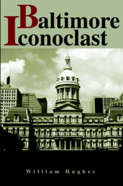 Baltimore Iconoclast by William Hughes image
