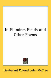 In Flanders Fields and Other Poems by Lieutenant Colonel John McCrae image