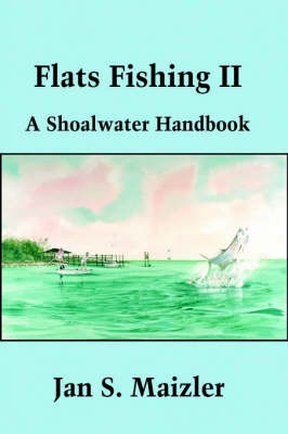 Flats Fishing II: A Shoalwater Handbook by Jan S Maizler, MSQ, ACSQ, LCSW image