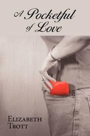 A Pocketful of Love by Elizabeth Trott