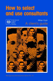 How to Select and Use Consultants by Milan Kubr