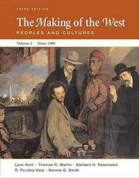 The Making of the West: Peoples and Cultures: Volume II: Since 1500 by University Lynn Hunt (University of California, Los Angeles UCLA University of California, Los Angeles University of California, Los Angeles Universit image