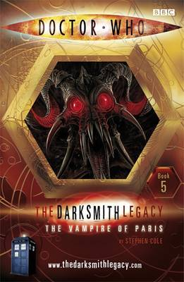 Doctor Who: The Darksmith Legacy: Bk 5 : The Vampire of Paris by Stephen Cole