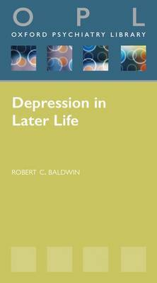 Depression in Later Life by Robert Baldwin