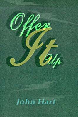 Offer It Up by John P. Hart