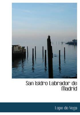San Isidro Labrador de Madrid by Lope , de Vega
