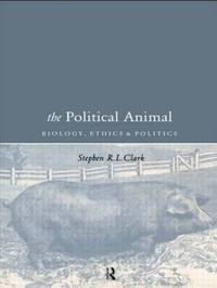 The Political Animal by Stephen R.L. Clark image