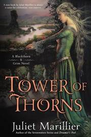 Blackthorn and Grim: Tower of Thorns by Juliet Marillier