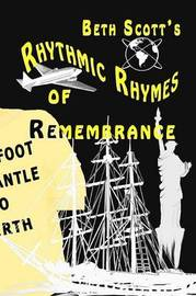 Rhymthic Rhymes of Remembrance by Beth Scott