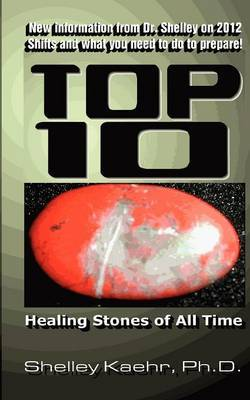 Top Ten Healing Stones of All Time by Shelley A Kaehr image