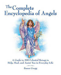 The Complete Encyclopedia of Angels by Susan Gregg