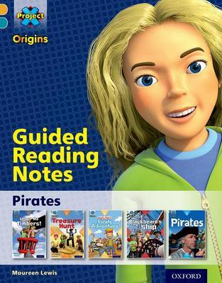 Project X Origins: Gold Book Band, Oxford Level 9: Pirates: Guided reading notes by Maureen Lewis image