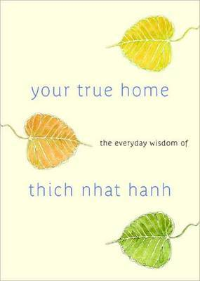 Your True Home by Thich Nhat Hanh