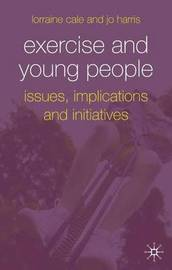 Exercise and Young People by Lorraine Cale image