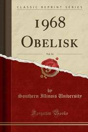 1968 Obelisk, Vol. 54 (Classic Reprint) by Southern Illinois University