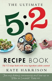The Ultimate 5:2 Diet Recipe Book by Kate Harrison