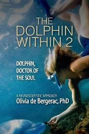 The Dolphin Within 2 by de Bergerac Olivia
