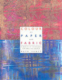 Colour on Paper and Fabric by Ruth Issett image