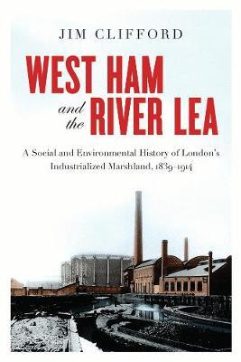 West Ham and the River Lea by Jim Clifford image