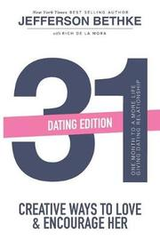 31 Creative Ways to Love & Encourage Her Dating Edition by Jefferson Bethke image