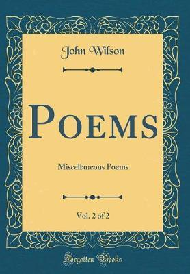 Poems, Vol. 2 of 2 by John Wilson