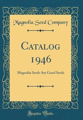Catalog 1946 by Magnolia Seed Company